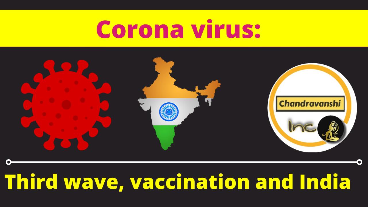 Corona virus: third wave, vaccination and India